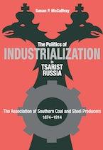 The Politics of Industrialization in Tsarist Russia