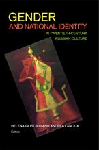 Gender and National Identity in Twentieth-Century Russian Culture