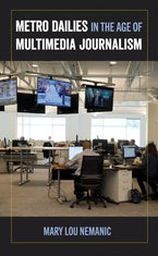 Metro Dailies in the Age of Multimedia Journalism