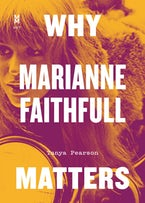 Why Marianne Faithfull Matters