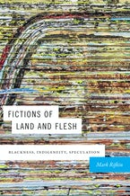 Fictions of Land and Flesh