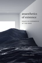 Anaesthetics of Existence