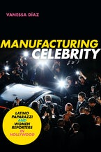 Manufacturing Celebrity