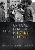 Critical Dialogues in Latinx Studies