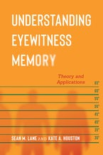 Understanding Eyewitness Memory