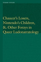 Chaucer's Losers, Nintendo's Children, and Other Forays in Queer Ludonarratology