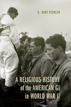 A Religious History of the American GI in World War II