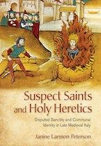 Suspect Saints and Holy Heretics