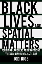 Black Lives and Spatial Matters