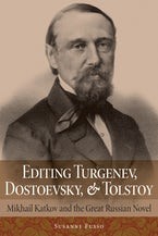 Editing Turgenev, Dostoevsky, and Tolstoy