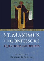 "St. Maximus the Confessor's ""Questions and Doubts"""