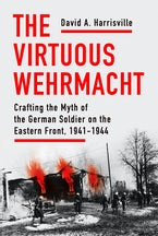 The Virtuous Wehrmacht