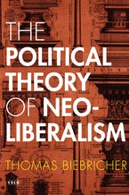 The Political Theory of Neoliberalism