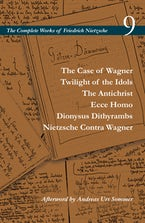 The Case of Wagner / Twilight of the Idols / The Antichrist / Ecce Homo / Dionysus Dithyrambs / Nietzsche Contra Wagner