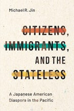 Citizens, Immigrants, and the Stateless