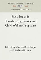 Basic Issues in Coordinating Family and Child Welfare Programs