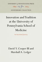 Innovation and Tradition at the University of Pennsylvania School of Medicine