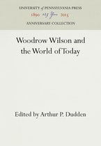 Woodrow Wilson and the World of Today