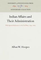 Indian Affairs and Their Administration
