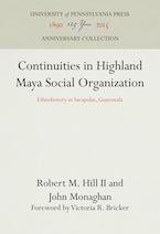 Continuities in Highland Maya Social Organization