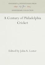 A Century of Philadelphia Cricket