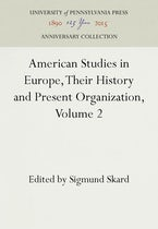 American Studies in Europe, Their History and Present Organization, Volume 2