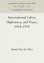 International Labor, Diplomacy, and Peace, 1914-1919