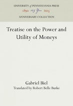Treatise on the Power and Utility of Moneys