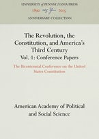The Revolution, the Constitution, and America's Third Century, Vols. 1-2