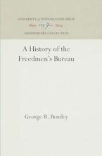 A History of the Freedmen's Bureau