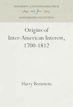 Origins of Inter-American Interest, 1700-1812