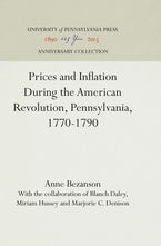 Prices and Inflation During the American Revolution, Pennsylvania, 1770-1790