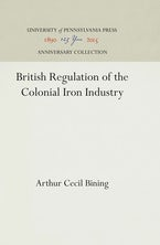 British Regulation of the Colonial Iron Industry