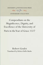 Compendium on the Magnificence, Dignity, and Excellence of the University of Paris in the Year of Grace 1517