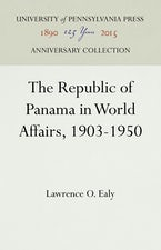 The Republic of Panama in World Affairs, 1903-1950