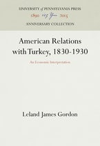 American Relations with Turkey, 1830-1930