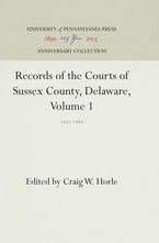 Records of the Courts of Sussex County, Delaware, Volume 1