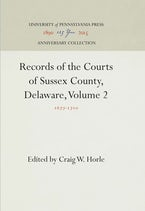 Records of the Courts of Sussex County, Delaware, Volume 2