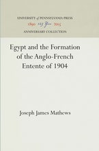 Egypt and the Formation of the Anglo-French Entente of 1904
