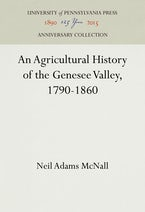 An Agricultural History of the Genesee Valley, 1790-1860