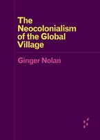 The Neocolonialism of the Global Village
