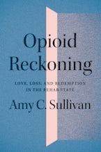 Opioid Reckoning