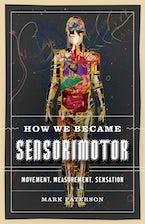 How We Became Sensorimotor