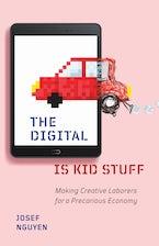 The Digital Is Kid Stuff