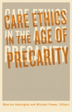 Care Ethics in the Age of Precarity
