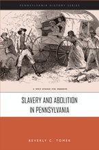 Slavery and Abolition in Pennsylvania