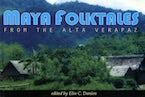 Maya Folktales from the Alta Verapaz